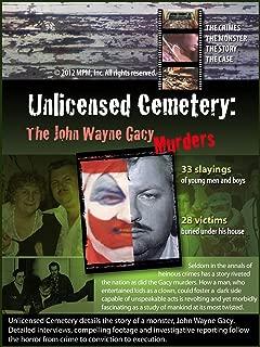 Unlicensed Cemetery: The John Wayne Gacy Murders