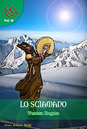 Lo Sciamano (Wizards & Blackholes Vol. 16)