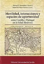 Movilidad, interacciones y espacios de oportunidad - entre Castilla y Portugal en la Edad Moderna
