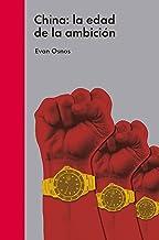 China: la edad de la ambición (Ensayo político) (Spanish Edition)