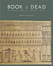 Book of the Dead: Becoming God in Ancient Egypt (Oriental Institute Museum Publications)