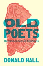 Old Poets: Reminiscences and Opinions