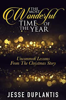 The Most Wonderful Time of the Year: Uncommon Lessons from the Christmas Story