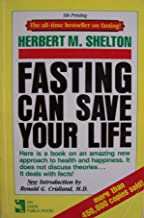 Fasting Can Save Your Life [ 9th Printing ] The all-time bestseller on fasting! (Here is a book on an amazing new approach to health and happiness. It does not discuss theories... it deals with facts!, Fourth Printing, March 1991)