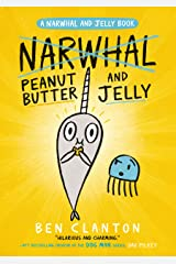 Peanut Butter and Jelly (Narwhal and Jelly 3): Funniest children's graphic novel of 2019 for readers aged 5+ Kindle Edition