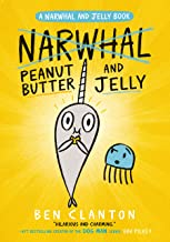Peanut Butter and Jelly (Narwhal and Jelly 3): Funniest children's graphic novel of 2019 for readers aged 5+
