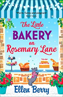 The Little Bakery on Rosemary Lane: A feel-good romance to w