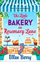 The Little Bakery on Rosemary Lane: A gorgeous feel-good romance to curl up with