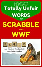 1000 Totally Unfair Words for Scrabble & Words With Friends: Outrageously Legitimate Words to Crush the Enemy in Your Favorite Word Games (Flash Vocabulary Builders Book 0)