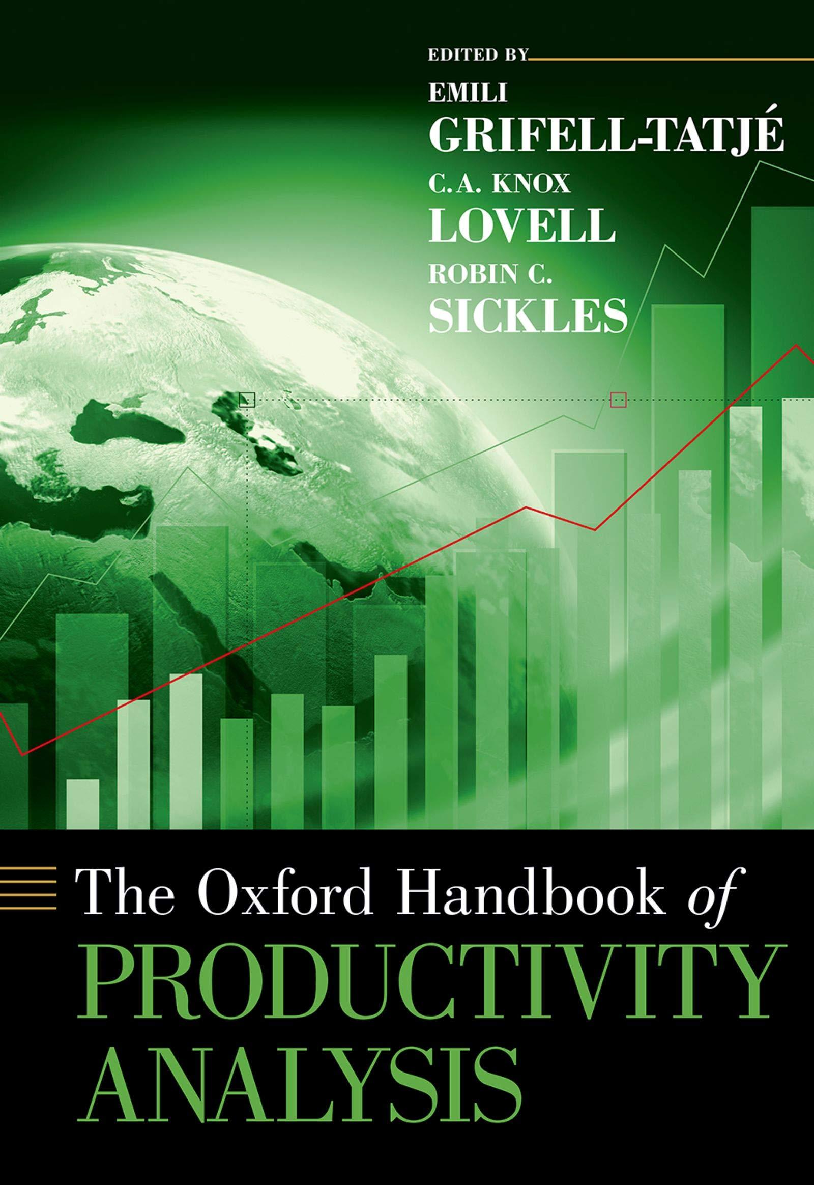 The Oxford Handbook of Productivity Analysis (Oxford Handbooks)