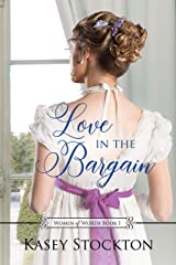 Love in the Bargain: A Regency Women's Fiction (Women of Worth Book 1) Kindle Edition