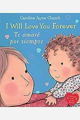 I Will Love You Forever / Te amaré por siempre (Bilingual) (Caroline Jayne Church) (Spanish Edition) Kindle Edition