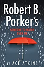Robert B. Parker's Someone to Watch Over Me (Spenser Book 48)