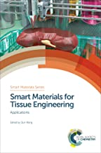 Smart Materials for Tissue Engineering: Applications (ISSN Book 25)