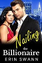 Nailing the Billionaire: Covington Billionaires #9 (An Enemies to Lovers Romance)