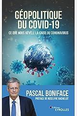 Géopolitique du Covid-19: Ce que nous révèle la crise du Coronavirus - Préface de Roselyne Bachelot Format Kindle
