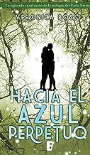 Hacia el azul perpetuo (Cielo Eterno 3) (Spanish Edition)