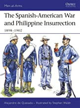 The Spanish-American War and Philippine Insurrection: 1898–1902 (Men-at-Arms)