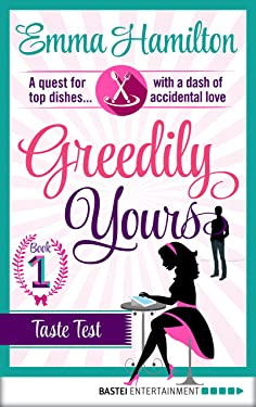 Greedily Yours - Episode 1: Taste Test (Culinary Confessions Series)