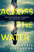 Across the Water: A wonderfully creepy and atmospheric thriller that will have you gripped!