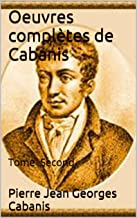 Oeuvres complètes de Cabanis: Tome Second (French Edition)