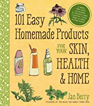 101 Easy Homemade Products for Your Skin, Health & Home: A Nerdy Farm Wife's All-Natural DIY Projects Using Commonly Found...