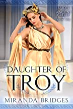 Daughter of Troy (Brides of Ancient Greece Book 1)