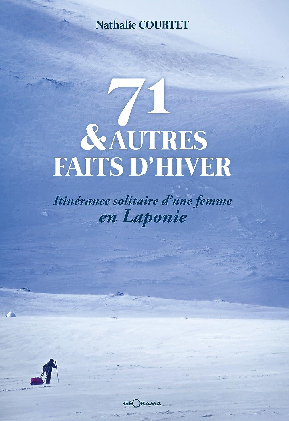 銃にに対応する71 & autres faits d'hiver: Itinérance solitaire d'une femme en Laponie (RECITS) (French Edition)
