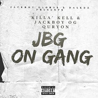 JBG on Gang (feat. Killa'kell Gang & JackBoy Og Quryon) [Explicit]
