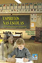 Espíritos Nas Escolas: Uma Mensagem Espiritual Para Os Educadores