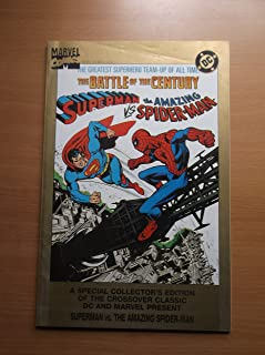 The Greatest Superhero Team-up of All Time the Battle of the Century Superman Vs the Amazing Spiderman (A S[ECIAL COLLECTOR'S EDITIONOF THE CROSSOVER CLASSIC DC AND MARVEL PRESENT)