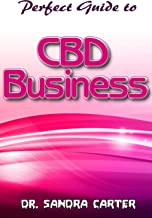 Perfect Guide to CBD Business: It reflects all to be known regarding CBD Business