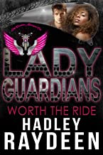 Lady Guardians: Worth the Ride (Arlington Series Book 2)