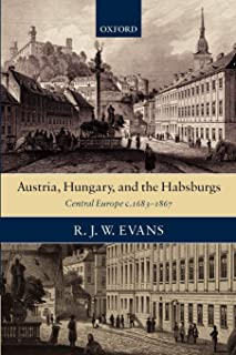 Austria, Hungary, and the Habsburgs: Central Europe c.1683-1867