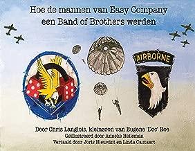 Hoe de Mannen van Easy Company een Band of Brothers Werden (Dutch Edition)