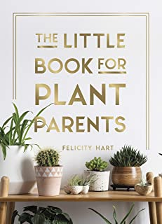 The Little Book for Plant Parents: Simple Tips to Help You Grow Your Own Urban Jungle