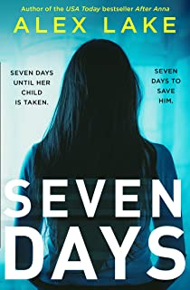 Seven Days: The gripping new 2019 psychological thriller from the USA Today bestselling author