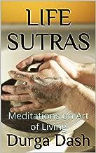 LIFE SUTRAS: Meditations on Art of Living (English Edition)