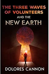 The Three Waves of Volunteers and the New Earth Kindle Edition