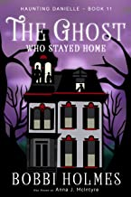 The Ghost Who Stayed Home (Haunting Danielle Book 11)