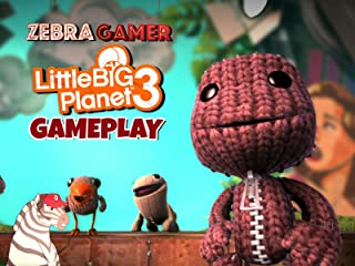 Clip: Little Big Planet 3 Gameplay - Zebra Gamer