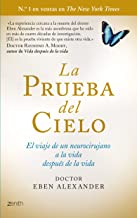 La prueba del cielo: El viaje de un neurocirujano a la vida después de la vida (Spanish Edition)