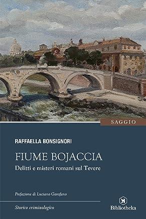 Fiume Bojaccia: Delitti e misteri romani sul Tevere