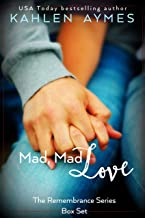 Mad Mad Love, Best Friends to Lovers Romance Saga, 4 Book Collection (Complete Series): The Remembrance Trilogy (Plus Prequel) Box Set