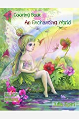 An Enchanting World: Coloring Book for Adults. Color up a adorable unicorns, cute fairies, lovely girls, couples in love, fairy-tale houses, winter scenes, and more fantasy creatures. Paperback