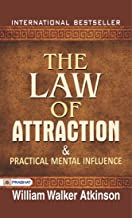 THE LAW OF ATTRACTION & PRACTICAL MENTAL INFLUENCE