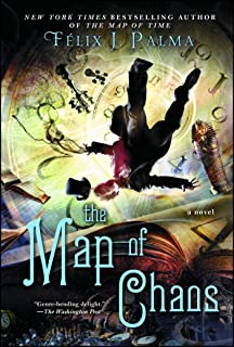 The Map of Chaos: A Novel (3) (The Map of Time Trilogy)