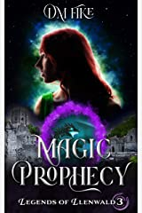 Magic Prophecy: A YA Portal Fantasy (Legends of Llenwald Book 3) Kindle Edition