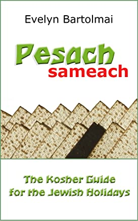 Pesach sameach (The Kosher Guide for the Jewish Holidays Book 1)