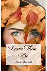 Leave Them Be (Leaves of Three Book 2) Kindle Edition